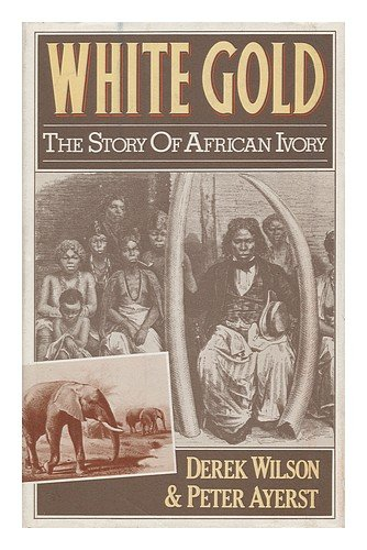 White Gold: The Story of African Ivory