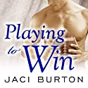 Playing to Win: Play by Play, Book 4 Audiobook by Jaci Burton Narrated by Lucy Malone
