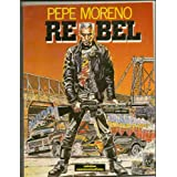 Rebel ~ Pepe Moreno