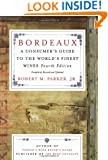 Bordeaux: A Consumer's Guide to the World's Finest Wines