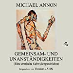 Gemeinsam- und Unanständigkeiten: Eine erotische Schwulengeschichte | Michael Annon