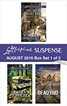 HARLEQUIN LOVE INSPIRED SUSPENSE AUGUST 2016 - BOX SET 1 OF 2: SECRETS AND LIES\FATAL VENDETTA\DEAD END