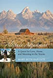 Altitude Adjustment: A Quest for Love, Home, and Meaning in the Tetons