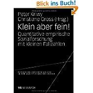 Klein aber fein!: Quantitative empirische Sozialforschung mit kleinen Fallzahlen (Forschung und Entwicklung in...