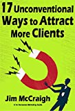 img - for 17 Unconventional Ways to Attract More Clients book / textbook / text book
