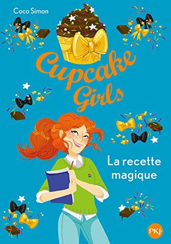 Cupcake girls (4) : La recette magique