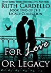 For Love or Legacy