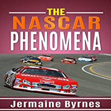 The NASCAR Phenomena: Learn All about the NASCAR Phenomena! | Livre audio Auteur(s) : Jermaine Byrnes Narrateur(s) : Millian Quinteros