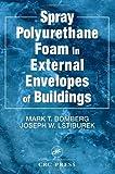 img - for Spray Polyurethane Foam in External Envelopes of Buildings by Bomberg, Mark T., Lstiburek, Joseph W. (1998) Hardcover book / textbook / text book