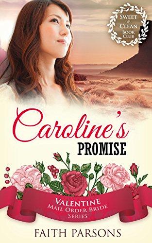 Caroline's Promise (Valentine Mail Order Bride Series 5) (Bargain Book $0.99)