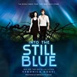 Into the Still Blue: Under the Never Sky (       UNABRIDGED) by Veronica Rossi Narrated by Bernadette Dunne