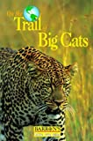 img - for On the Trail of Big Cats (Barron's Nature Travel Guides) by Geraldine Veron (1998-08-01) book / textbook / text book