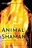 img - for Animal and Shaman: Ancient Religions of Central Asia book / textbook / text book