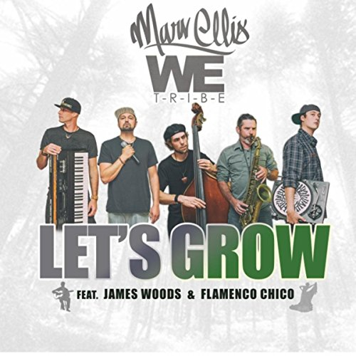 Let's Grow (feat. James Woods & Flamenco Chico)