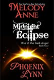 Midnight Eclipse: Rise of the Dark Angel - Book Four