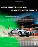 After Effects for Flash | Flash for After Effects: Dynamic Animation and Video with Adobe After Effects CS4 and Adobe Flash CS4 Professional