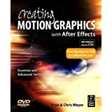 Creating Motion Graphics with After Effects: Essential and Advanced Techniquesby Chris Meyer