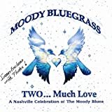 Moody Bluegrass Two...Much Love; A Nashville Celebration of The Moody Blues