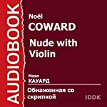 Nude with Violin [Russian Edition] | Noël Coward