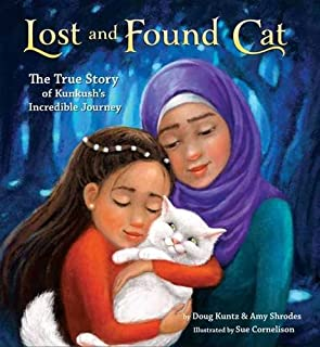 Book Cover: Lost and Found Cat: The True Story of Kunkush's Incredible Journey