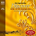 Discover: Music of the Baroque Era Audiobook by Clive Unger-Hamilton Narrated by Sebastian Comberti
