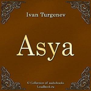 Asya | [Ivan Sergeevich Turgenev]