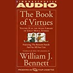 The Book of Virtues, Volume II: An Audio Library of Great Moral Stories | William J. Bennett