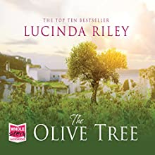 The Olive Tree | Livre audio Auteur(s) : Lucinda Riley Narrateur(s) : Lucinda Riley, Harry Whittaker
