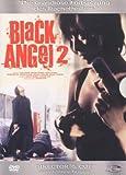 Black Angel 2 (Director's Cut) - Yuki Amami, Takeshi Yamato, Reiko Kataoka