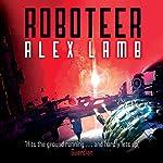Roboteer: Roboteer Trilogy, Book 1 | Alex Lamb