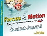 Forces and Motion: From High-speed Jets to Wind-up Toys-Student Journal (Investigate the Possibilities)
