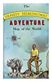 img - for The Ernest Hemingway Adventure Map of the World book / textbook / text book