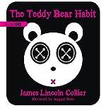 The Teddy Bear Habit: A Novel | James Lincoln Collier