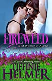 Fireweed: Wild Women of Alaska