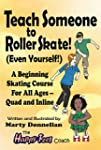 Teach Someone to Roller Skate - Even...