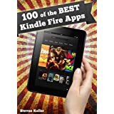 100 of the Best Kindle Fire Apps: Apps to Make Your Kindle Fire Work for You ~ Steven Keller
