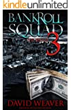 Bankroll Squad 3: The Finale