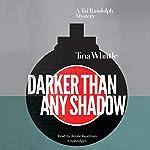 Darker Than Any Shadow: A Tai Randolph Mystery | Tina Whittle