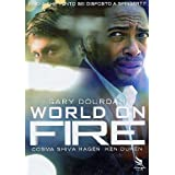 Fire! ( Friendly Fire ) ( World on Fire )by Gary Dourdan