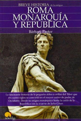 Breve historia de Roma I. Monarquía y República.: 1
