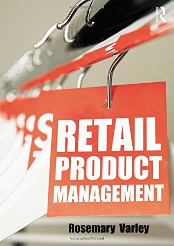 Retail Product Management: Buying and merchandising (Retail Buying And Merchandising compare prices)