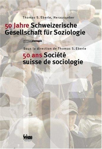 50 Jahre Schweizerische Gesellschaft für Soziologie; 50 ans Société suisse de sociologie