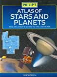 Atlas of Stars and Planets: A Beginner's Guide to the Universe (Philip's Astronomy)