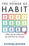 Power of Habit: Why We Do What We Do, and How to Change