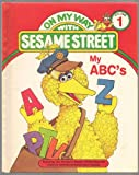 img - for My Abc's (ON MY WAY WITH SESAME STREET, Volume 1) book / textbook / text book