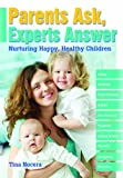 Parents Ask, Experts Answer: Nurturing Happy, Healthy Children