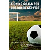 Kicking Goals For  Customer Service ~ Mr Keith King