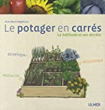 Le potager en carrs : La mthodes et ses secrets