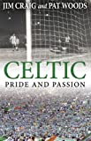 Celtic: Pride and Passion