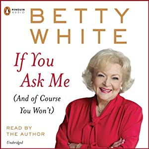 If You Ask Me | [Betty White]